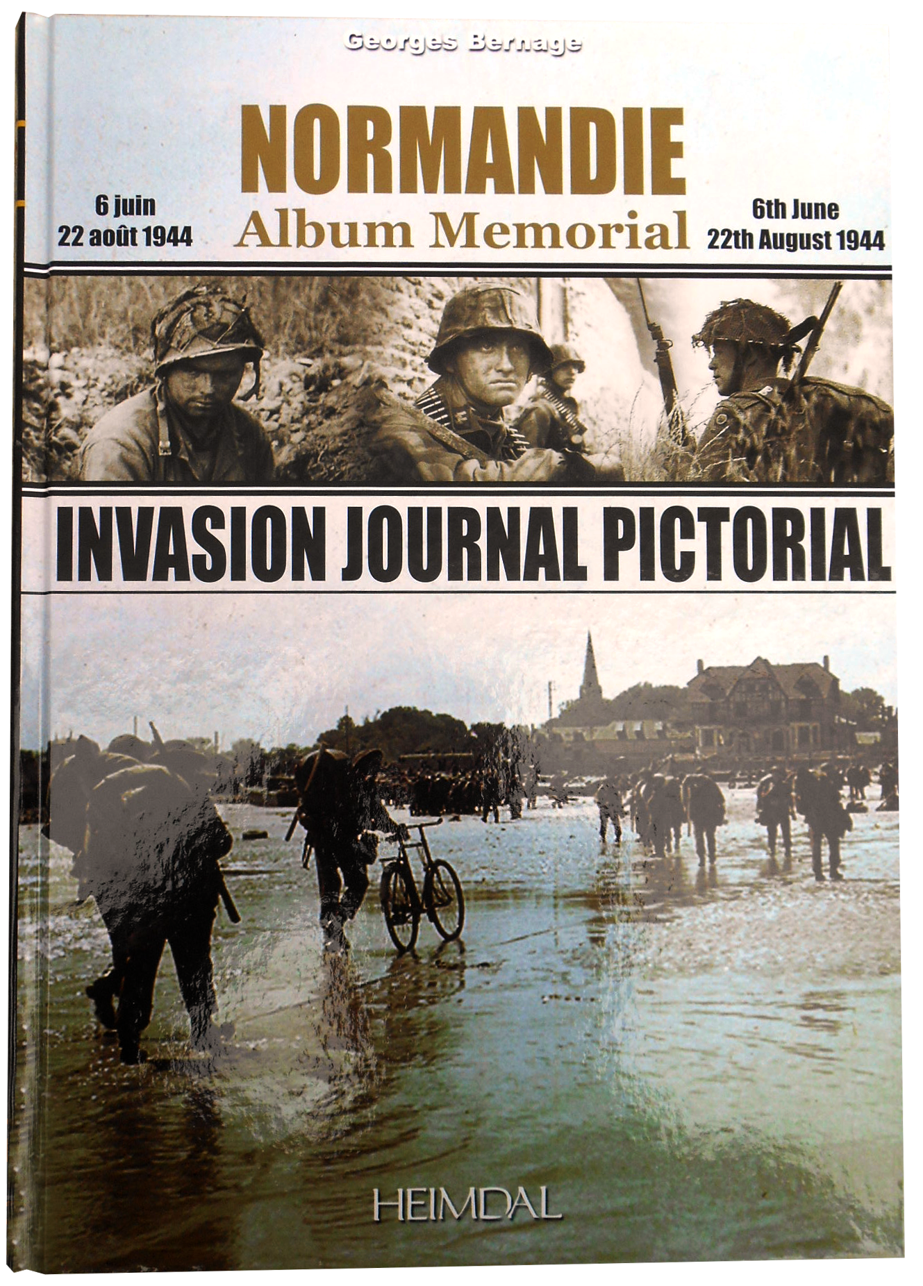Normandie Album Memorial - Invasion Journal Pictorial par Georges Bernage aidé par de nombreux auteurs (Editions Heimdal)